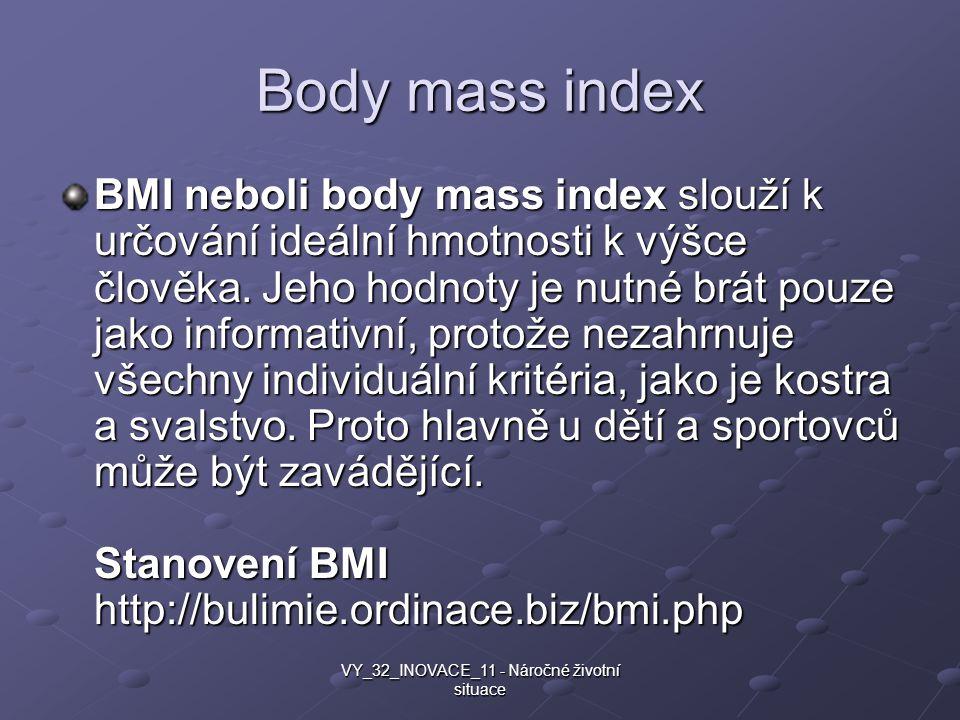 Body mass index BMI neboli body mass index slouží k určování ideální hmotnosti k výšce člověka. Jeho hodnoty je nutné brát pouze jako informativní, pr