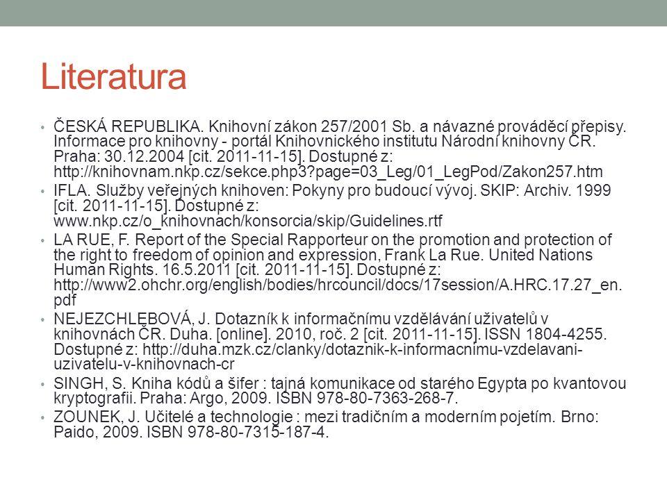 Literatura ČESKÁ REPUBLIKA. Knihovní zákon 257/2001 Sb. a návazné prováděcí přepisy. Informace pro knihovny - portál Knihovnického institutu Národní k