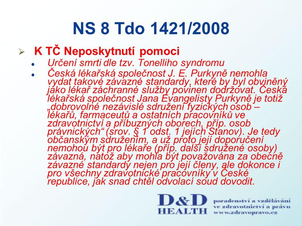 NS 8 Tdo 1421/2008  K TČ Neposkytnutí pomoci Určení smrti dle tzv. Tonelliho syndromu Česká lékařská společnost J. E. Purkyně nemohla vydat takové zá