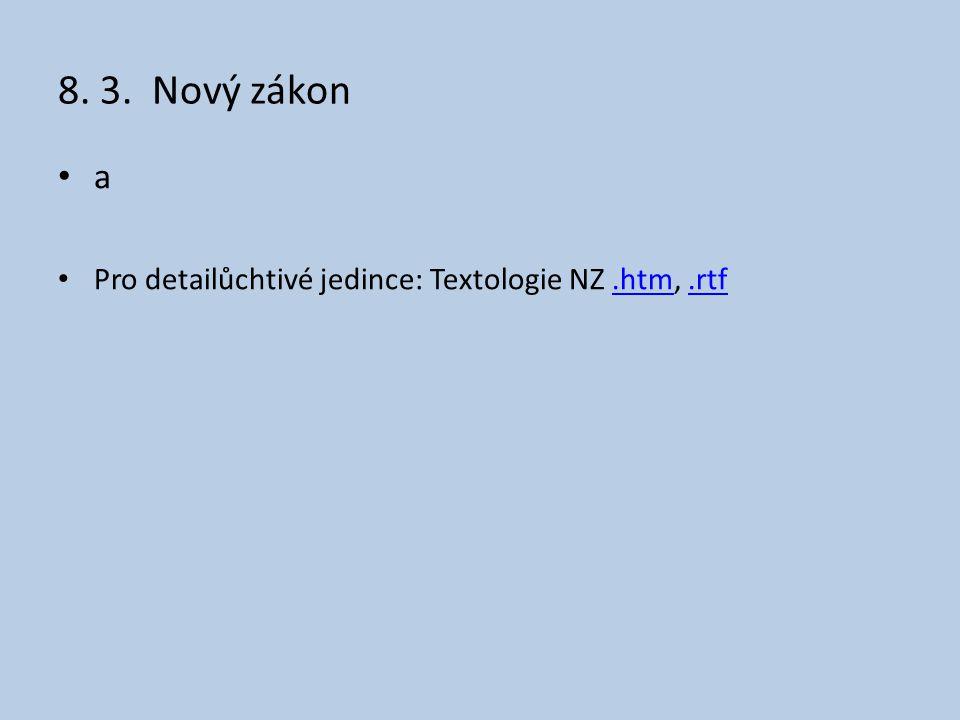 8. 3. Nový zákon a Pro detailůchtivé jedince: Textologie NZ.htm,.rtf.htm.rtf
