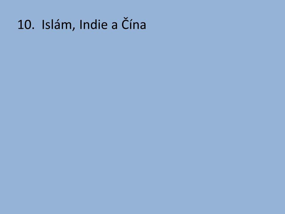 10. Islám, Indie a Čína