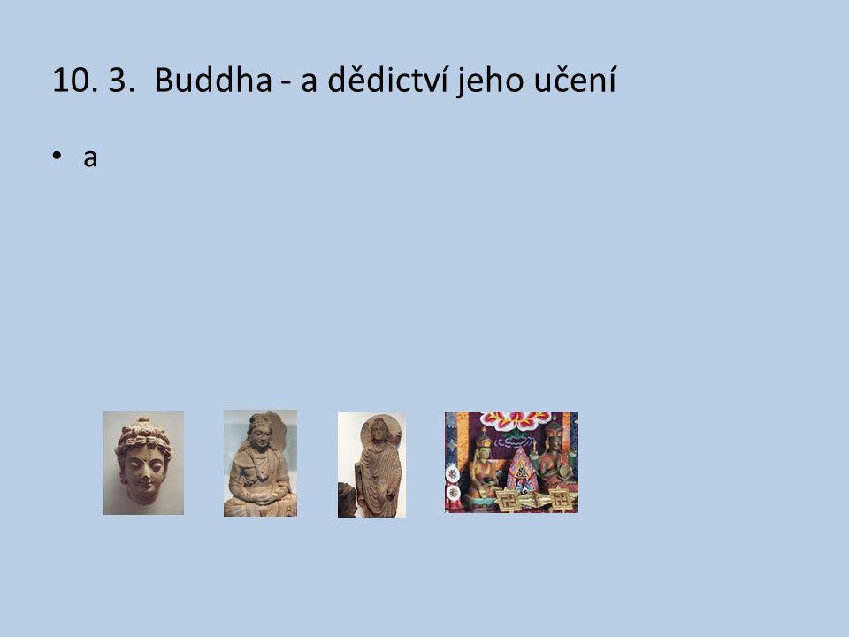 10. 3. Buddha - a dědictví jeho učení a