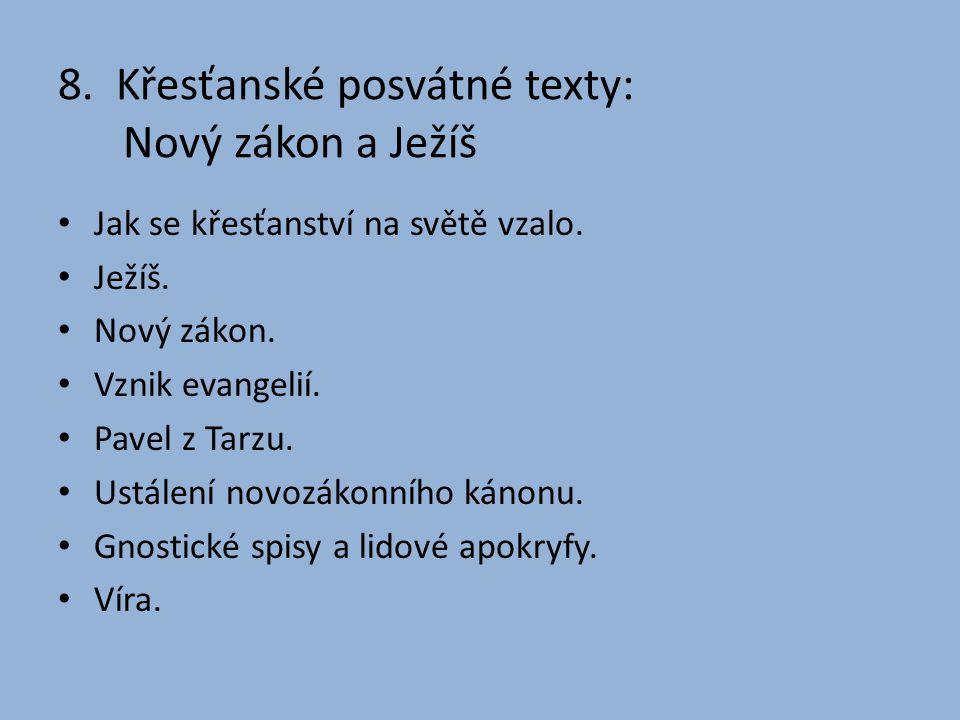 8.Křesťanské posvátné texty: Nový zákon a Ježíš Jak se křesťanství na světě vzalo.