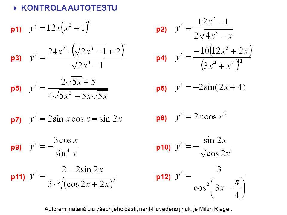  KONTROLA AUTOTESTU p1)p2) p3) p4) p5)p6) p7) p8) p9)p10) p11)p12) Autorem materiálu a všech jeho částí, není-li uvedeno jinak, je Milan Rieger.