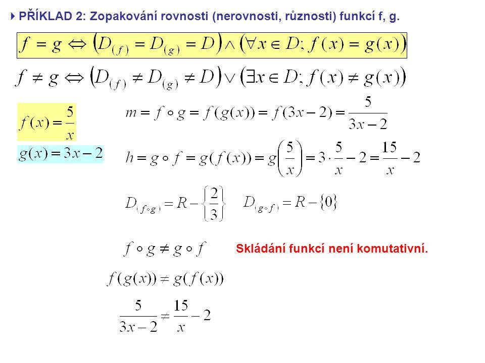  PŘÍKLAD 2: Zopakování rovnosti (nerovnosti, různosti) funkcí f, g.