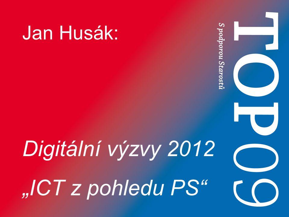 """Jan Husák: Digitální výzvy 2012 """"ICT z pohledu PS"""