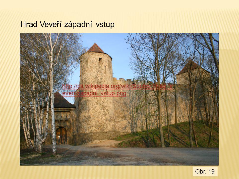 http://cs.wikipedia.org/wiki/Soubor:Hrad_V everi-zapadni_vstup.png Hrad Veveří-západní vstup Obr. 19