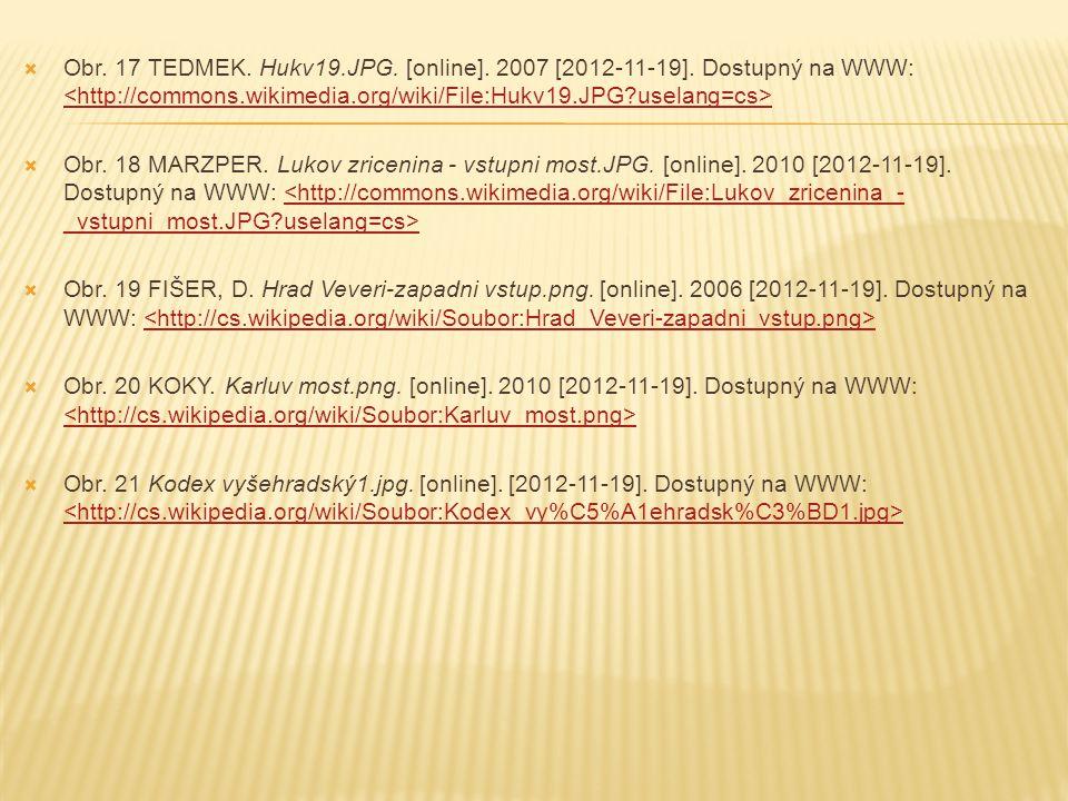  Obr. 17 TEDMEK. Hukv19.JPG. [online]. 2007 [2012-11-19]. Dostupný na WWW:  Obr. 18 MARZPER. Lukov zricenina - vstupni most.JPG. [online]. 2010 [201