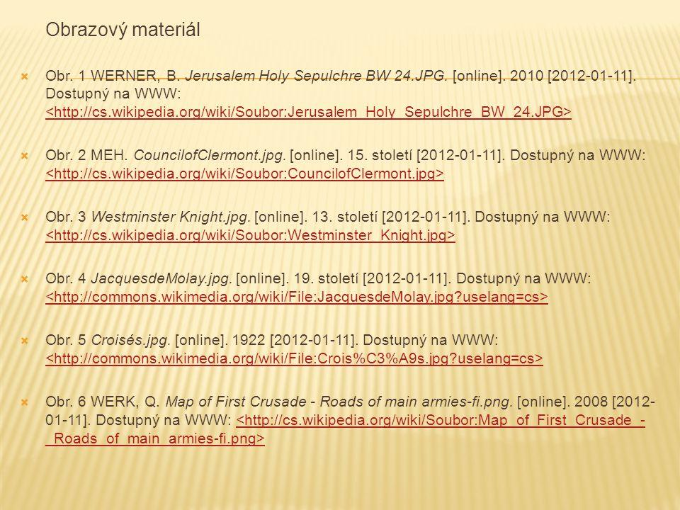 Obrazový materiál  Obr. 1 WERNER, B. Jerusalem Holy Sepulchre BW 24.JPG. [online]. 2010 [2012-01-11]. Dostupný na WWW:  Obr. 2 MEH. CouncilofClermon