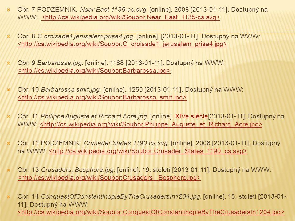  Obr. 7 PODZEMNIK. Near East 1135-cs.svg. [online]. 2008 [2013-01-11]. Dostupný na WWW:  Obr. 8 C croisade1 jerusalem prise4.jpg. [online]. [2013-01