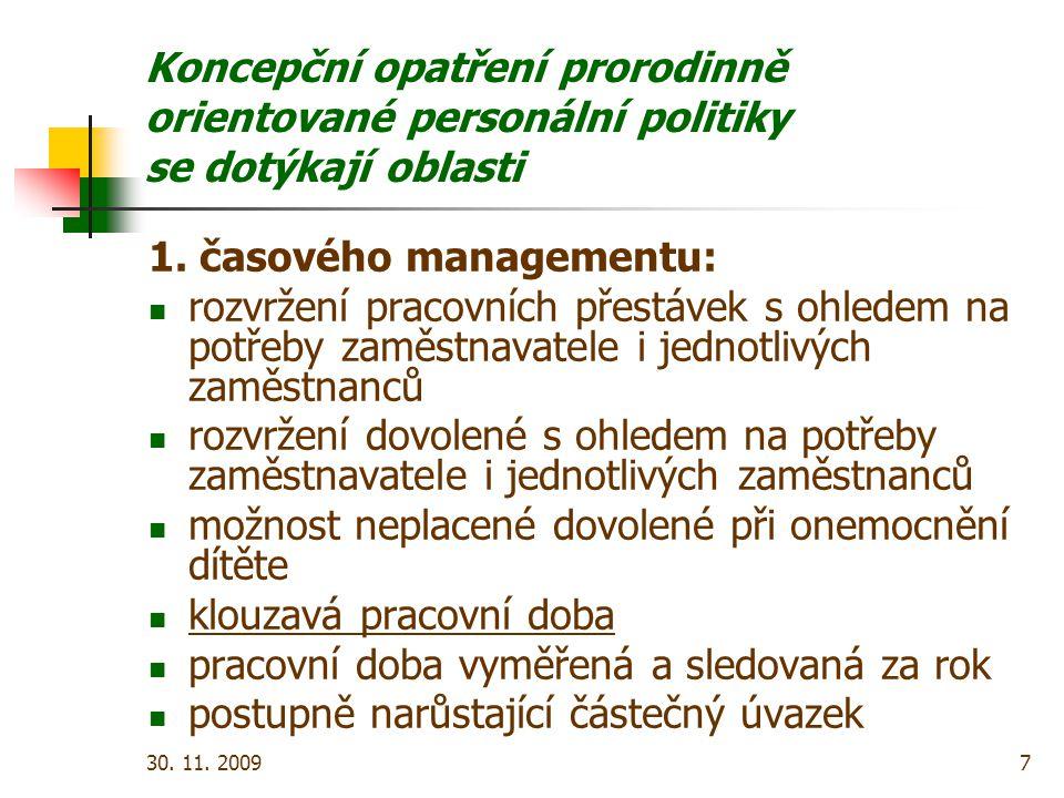 30. 11. 20097 Koncepční opatření prorodinně orientované personální politiky se dotýkají oblasti 1.