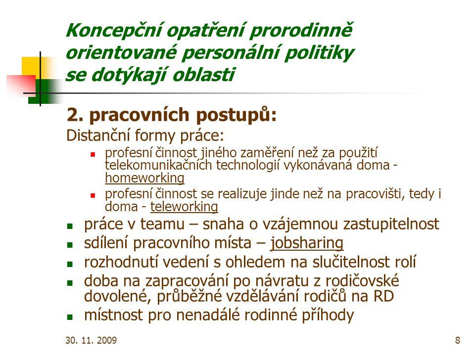 30. 11. 20098 Koncepční opatření prorodinně orientované personální politiky se dotýkají oblasti 2.