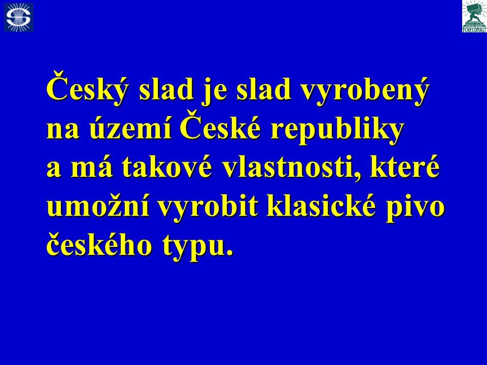 Český slad je slad vyrobený na území České republiky a má takové vlastnosti, které umožní vyrobit klasické pivo českého typu.