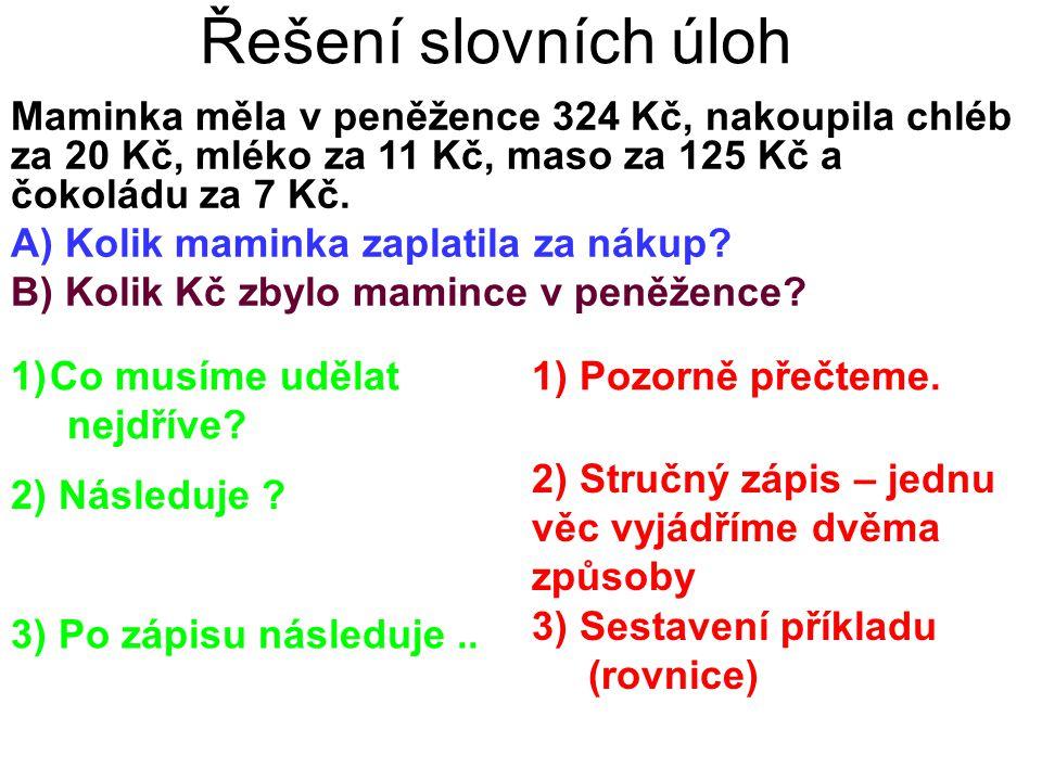4) Co musíme udělat nyní.4) Vyřešit příklad (rovnici).