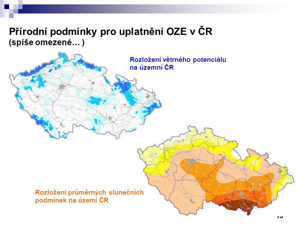 15 Přírodní podmínky pro uplatnění OZE v ČR (spíše omezené… ) Rozložení větrného potenciálu na územní ČR Rozložení průměrných slunečních podmínek na území ČR