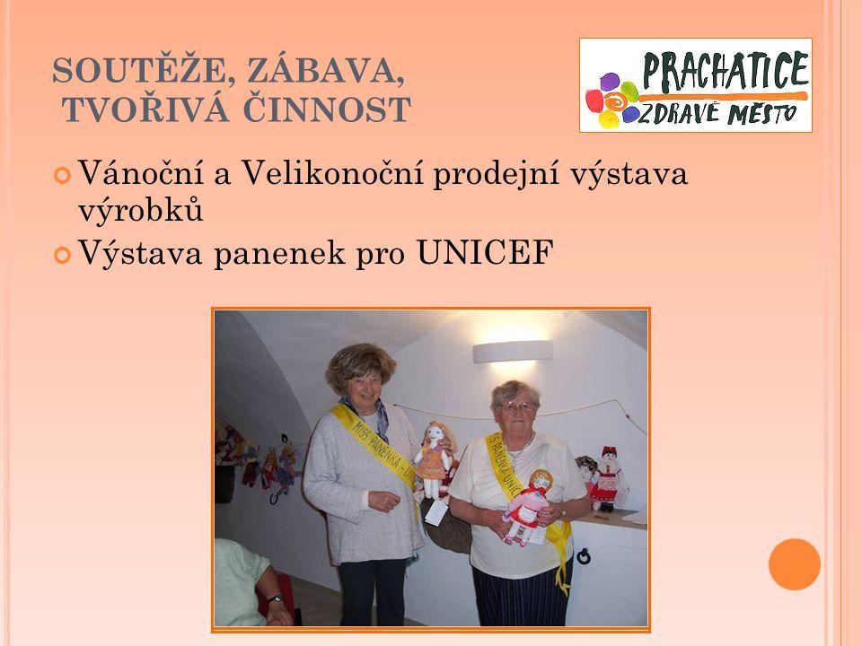 SOUTĚŽE, ZÁBAVA, TVOŘIVÁ ČINNOST Vánoční a Velikonoční prodejní výstava výrobků Výstava panenek pro UNICEF