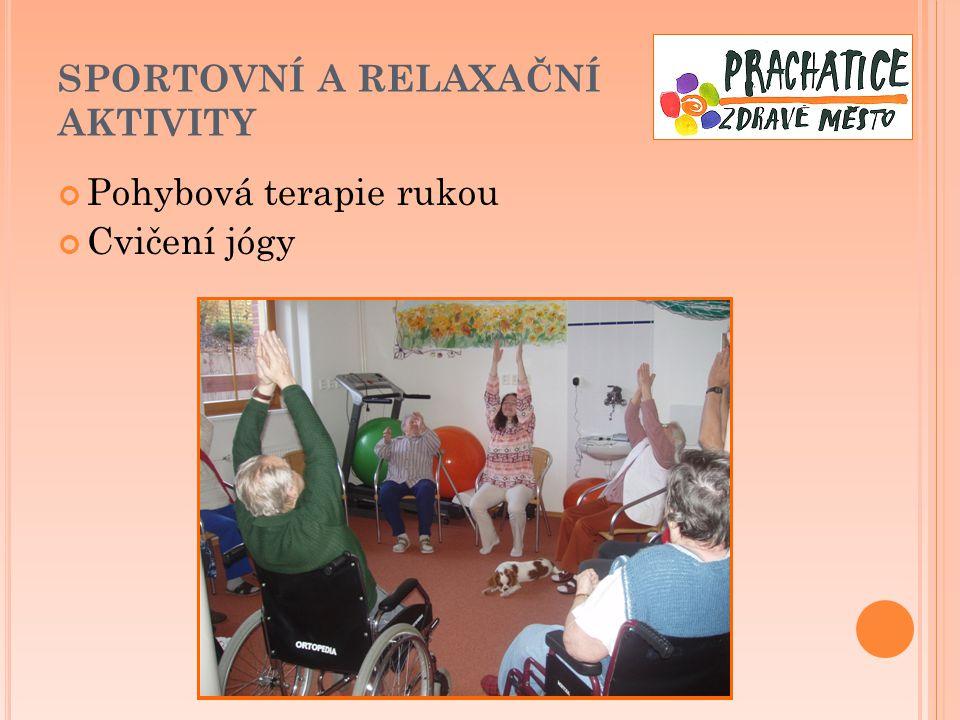 SPORTOVNÍ A RELAXAČNÍ AKTIVITY Pohybová terapie rukou Cvičení jógy