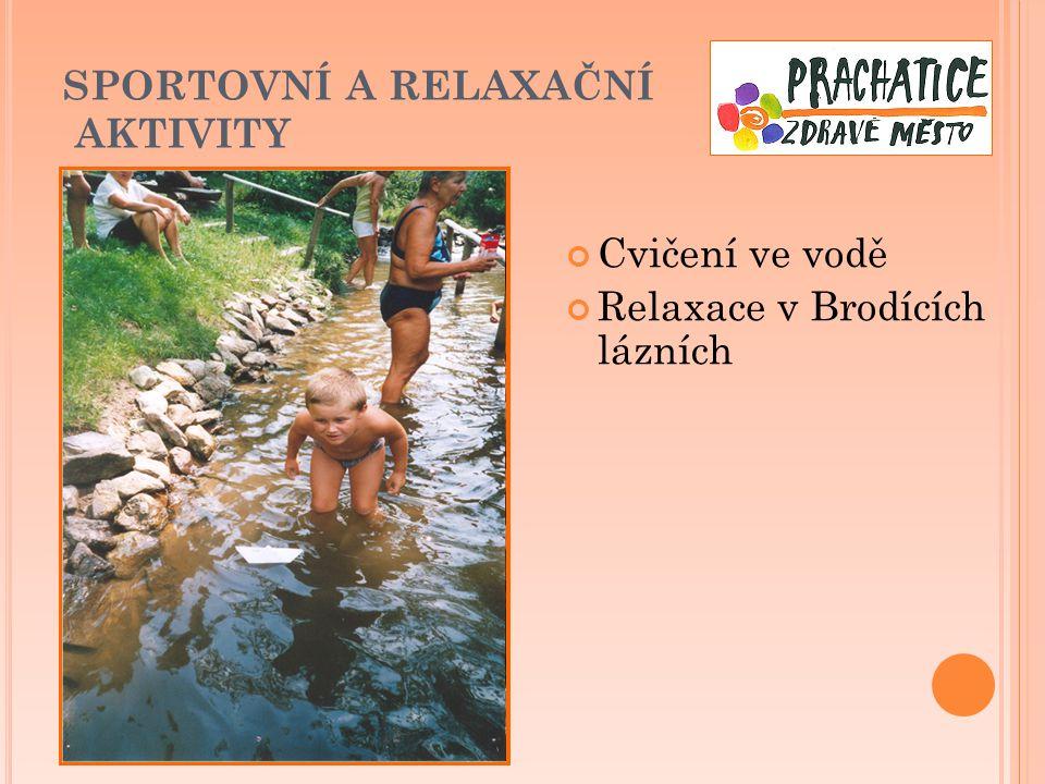 SPORTOVNÍ A RELAXAČNÍ AKTIVITY Cvičení ve vodě Relaxace v Brodících lázních