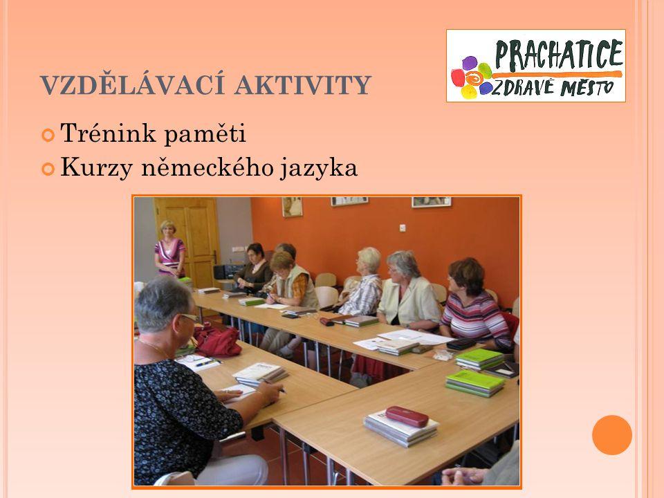 VZDĚLÁVACÍ AKTIVITY Přednášky Šetrná peněženka Putování po Bajkalu Kvetoucí domov, zahradnictví Duševní zdraví – mezigenerační vztahy