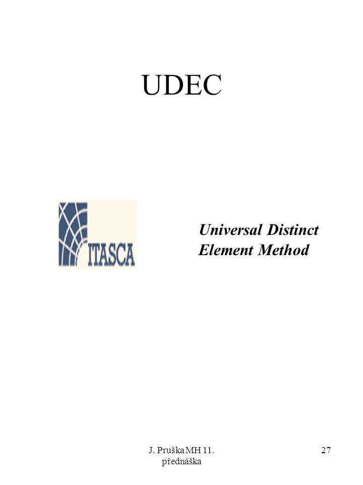 J. Pruška MH 11. přednáška 27 UDEC Universal Distinct Element Method
