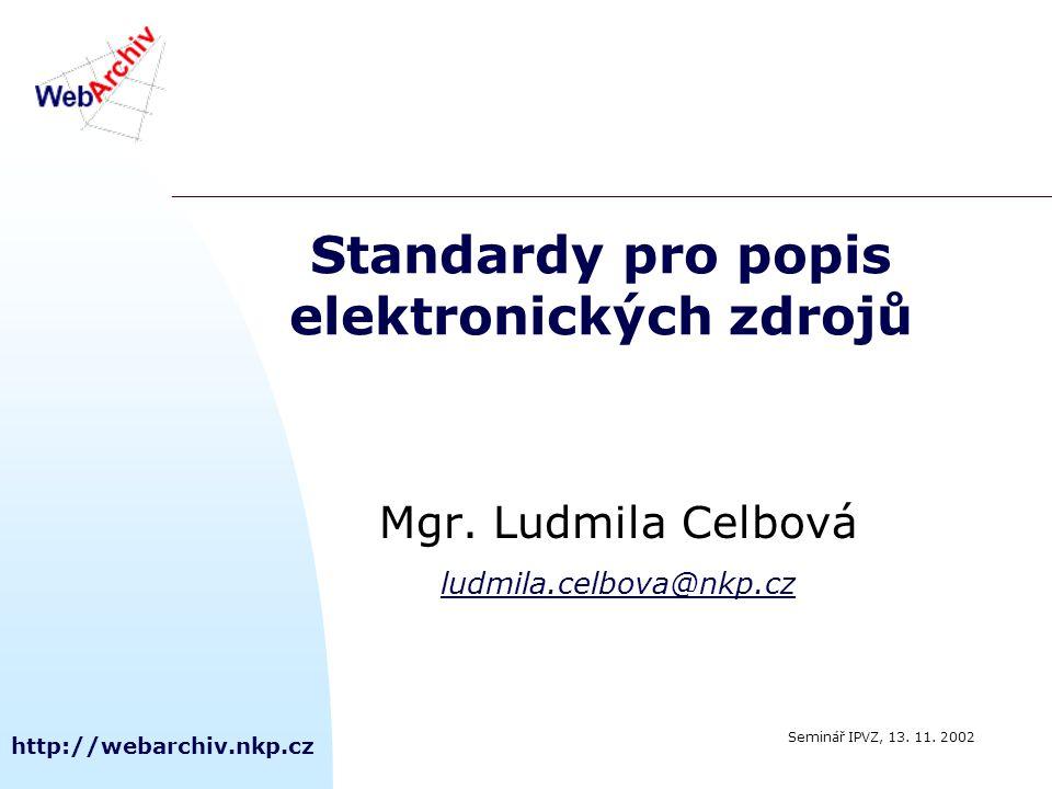 http://webarchiv.nkp.cz Standardy pro popis elektronických zdrojů Mgr.