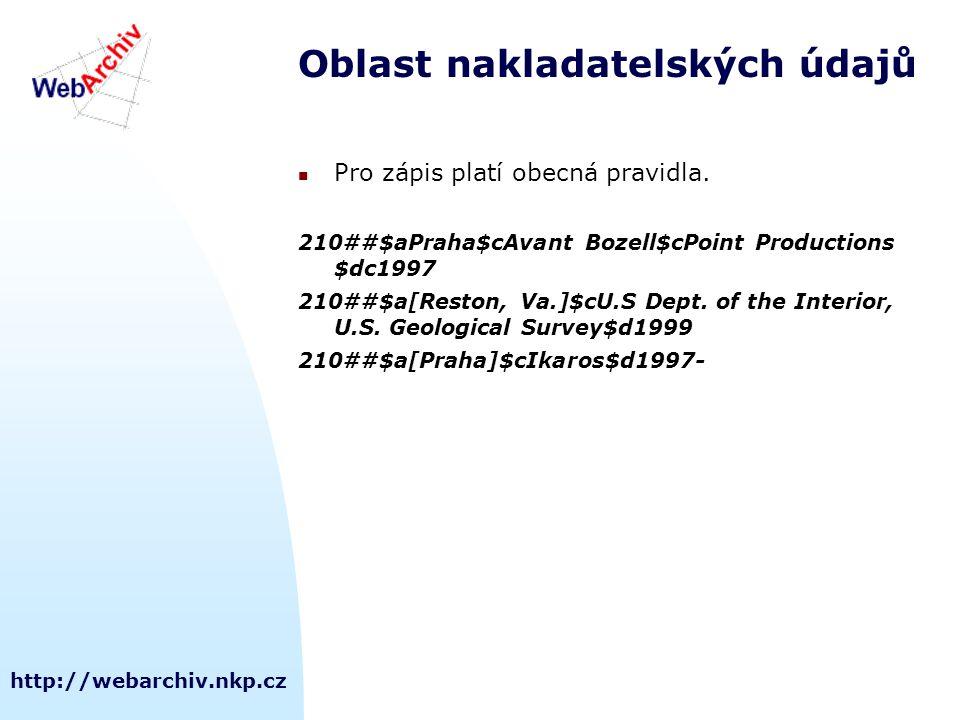 http://webarchiv.nkp.cz Oblast nakladatelských údajů Pro zápis platí obecná pravidla.