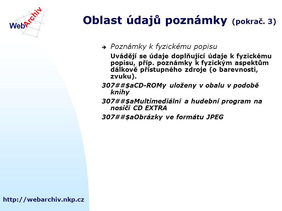 http://webarchiv.nkp.cz Oblast údajů poznámky (pokrač.