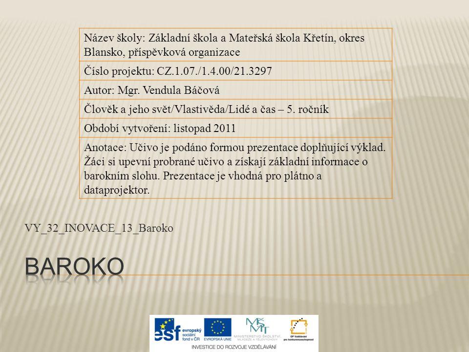  V českých zemích se setkáváme s barokem od počátku 17.