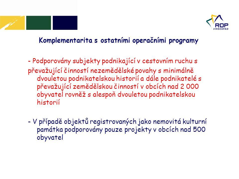 Komplementarita s ostatními operačními programy - Podporovány subjekty podnikající v cestovním ruchu s převažující činností nezemědělské povahy s mini