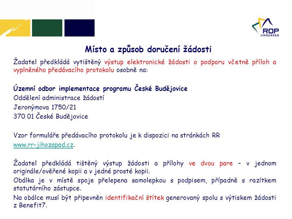 Žadatel předkládá vytištěný výstup elektronické žádosti o podporu včetně příloh a vyplněného předávacího protokolu osobně na: Územní odbor implementac