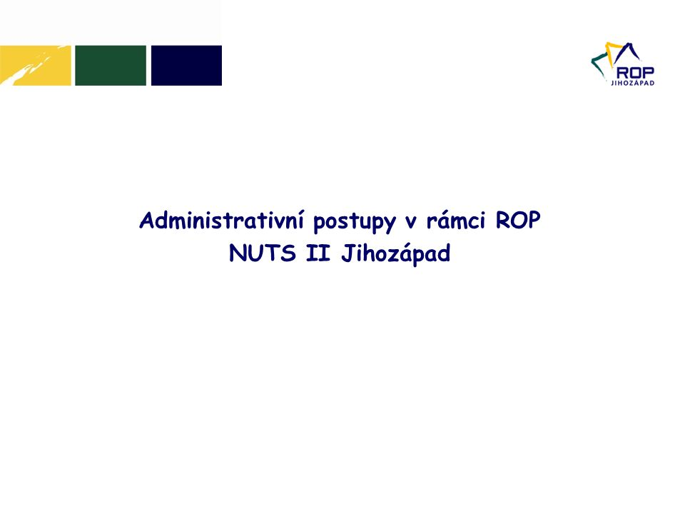 Administrativní postupy v rámci ROP NUTS II Jihozápad