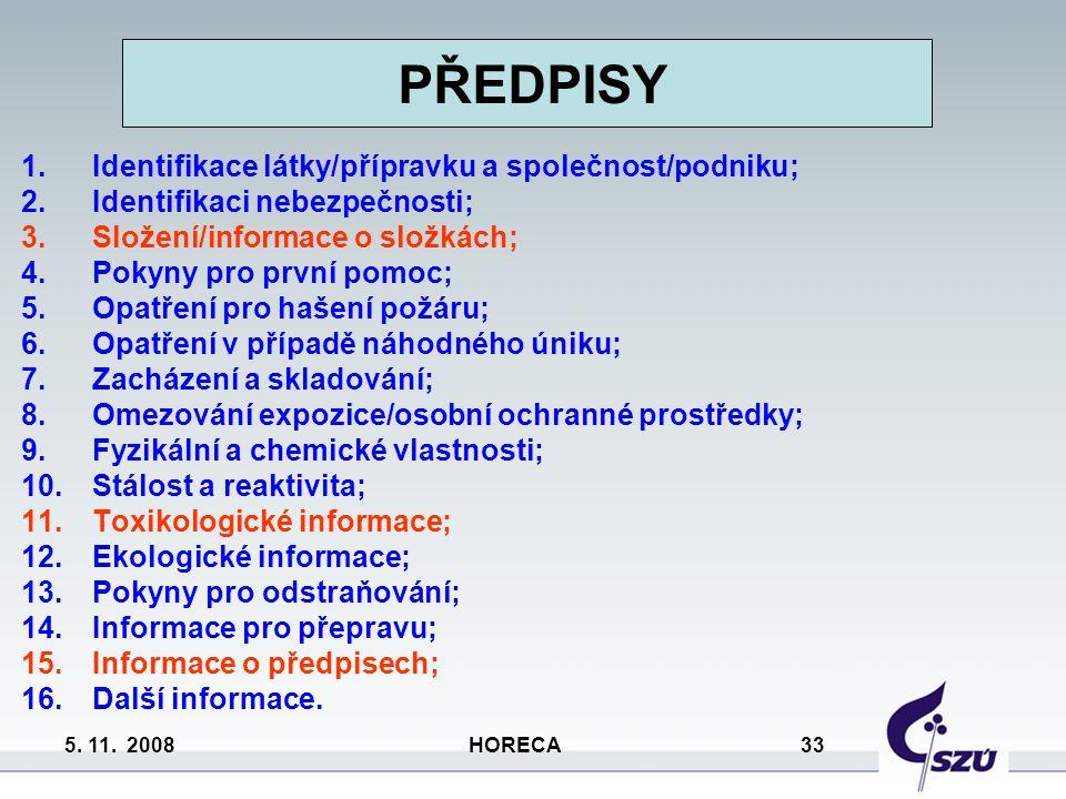 5.11. 2008 HORECA 34 PŘEDPISY Jak se pozná, že bezpečnostní list je zpracován podle REACH.