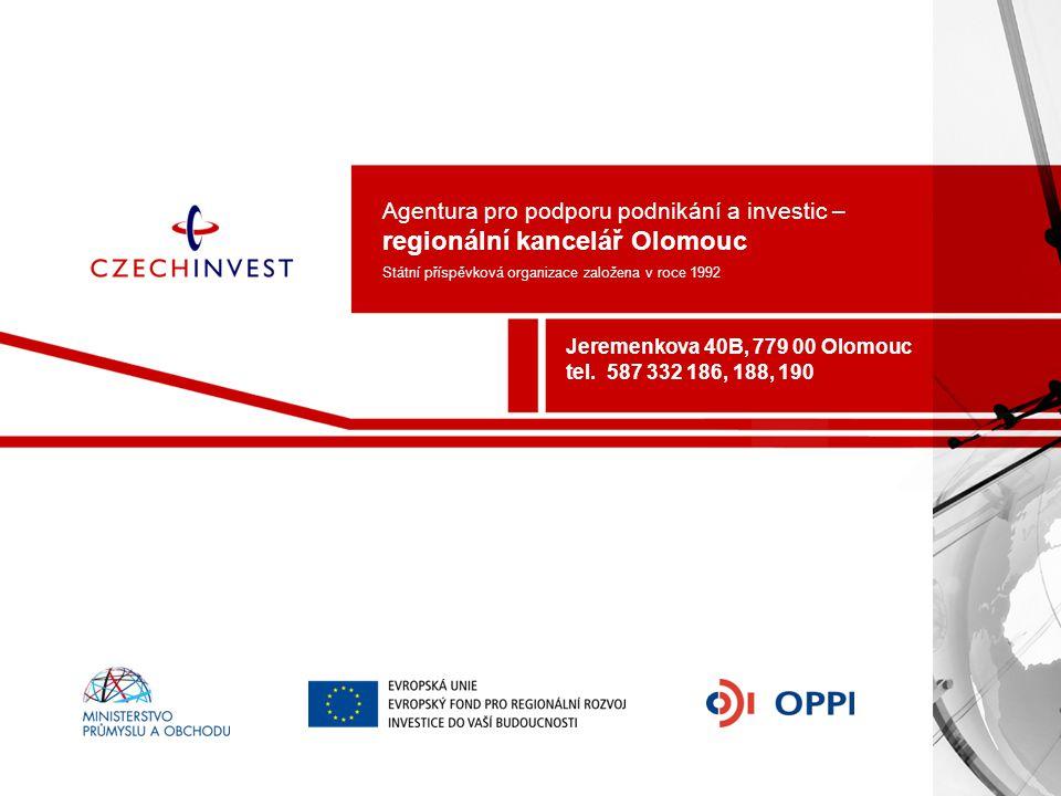 Agentura pro podporu podnikání a investic – regionální kancelář Olomouc Státní příspěvková organizace založena v roce 1992 Jeremenkova 40B, 779 00 Olo
