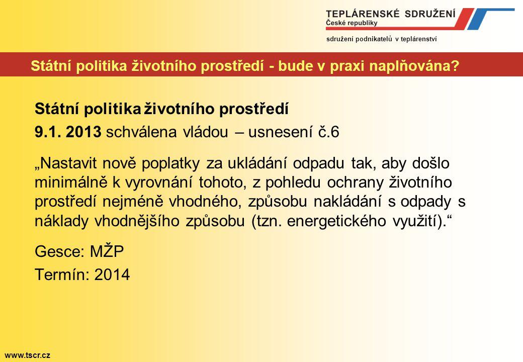 sdružení podnikatelů v teplárenství www.tscr.cz Státní politika životního prostředí - bude v praxi naplňována.