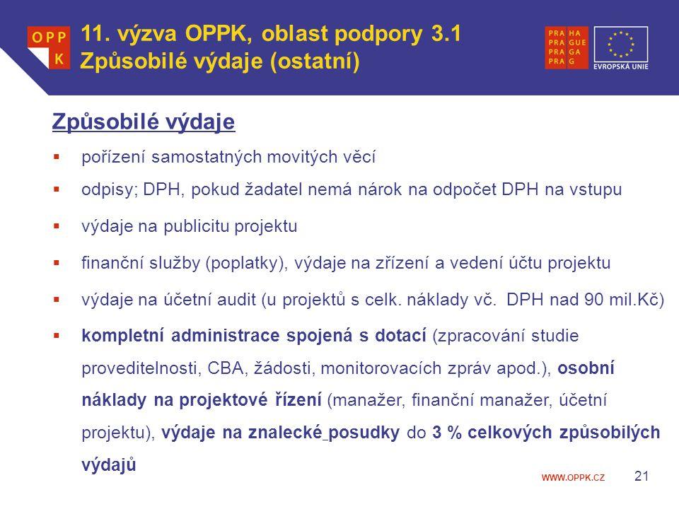 WWW.OPPK.CZ Způsobilé výdaje  pořízení samostatných movitých věcí  odpisy; DPH, pokud žadatel nemá nárok na odpočet DPH na vstupu  výdaje na public