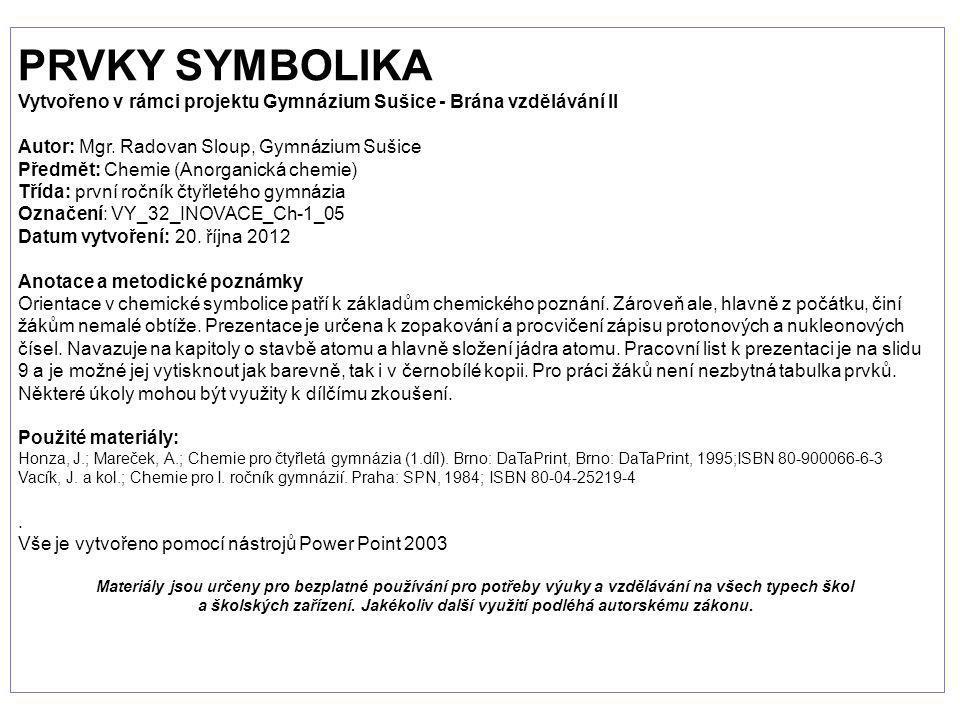 PRVKY SYMBOLIKA Vytvořeno v rámci projektu Gymnázium Sušice - Brána vzdělávání II Autor: Mgr.