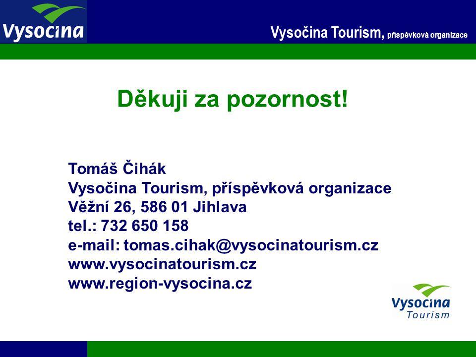 24.11.2014 16 Vysočina Tourism, příspěvková organizace Děkuji za pozornost! Tomáš Čihák Vysočina Tourism, příspěvková organizace Věžní 26, 586 01 Jihl