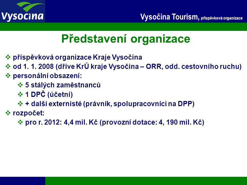 24.11.2014 2 Vysočina Tourism, příspěvková organizace Představení organizace  příspěvková organizace Kraje Vysočina  od 1. 1. 2008 (dříve KrÚ kraje
