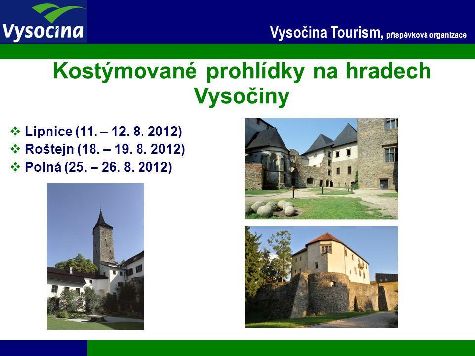 24.11.2014 6 Vysočina Tourism, příspěvková organizace Kostýmované prohlídky na hradech Vysočiny  Lipnice (11. – 12. 8. 2012)  Roštejn (18. – 19. 8.