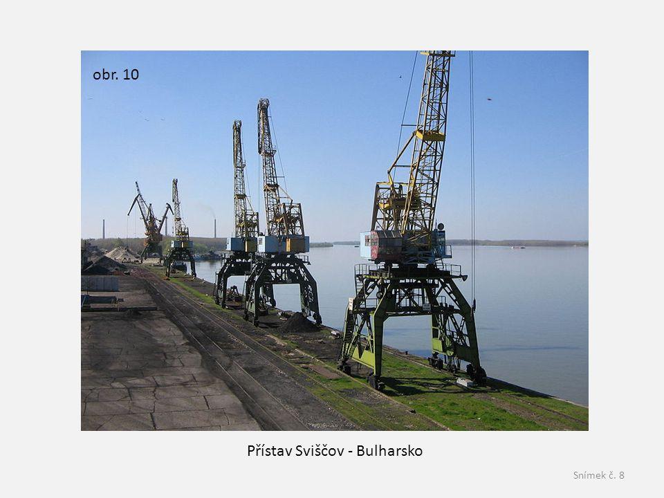 Snímek č. 8 Přístav Sviščov - Bulharsko obr. 9 obr. 10