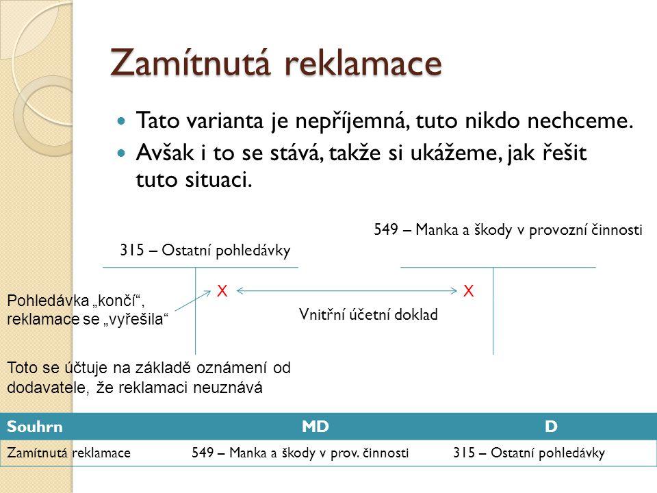 Reklamace – komplexní příklad Na fakturu jsme nakoupili materiál za 200 Kč + DPH 19 %.