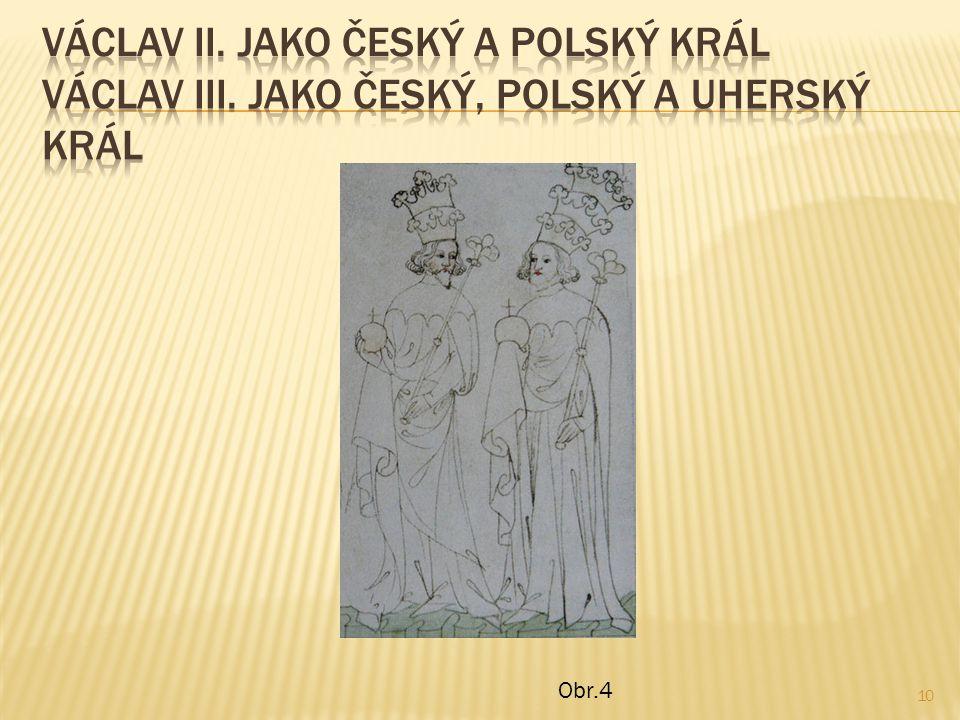  Václav II.byl rozhodně zvláštní osobností.