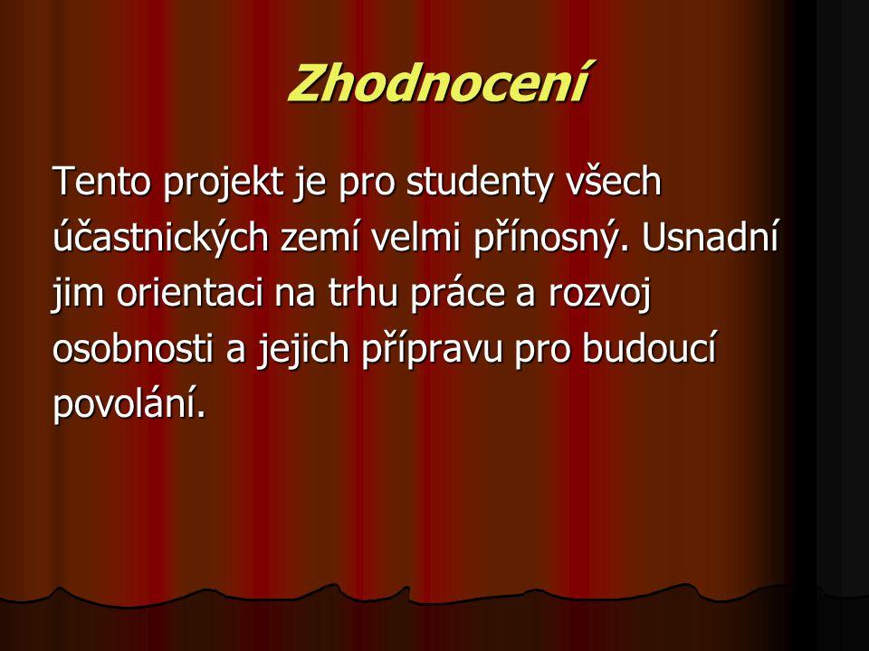 Zhodnocení Tento projekt je pro studenty všech účastnických zemí velmi přínosný.
