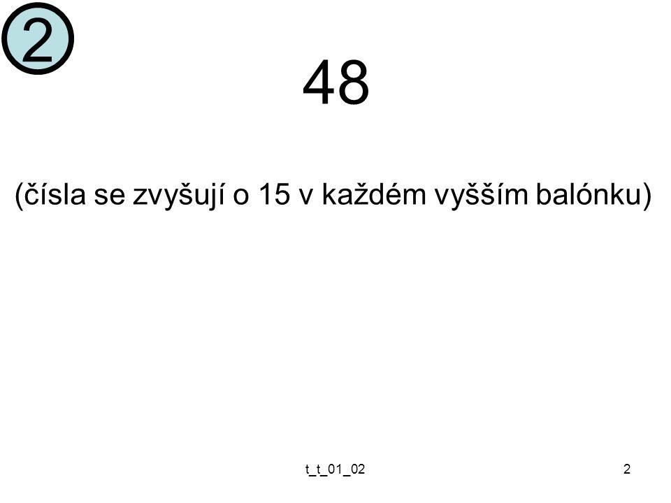 t_t_01_022 48 (čísla se zvyšují o 15 v každém vyšším balónku) 2