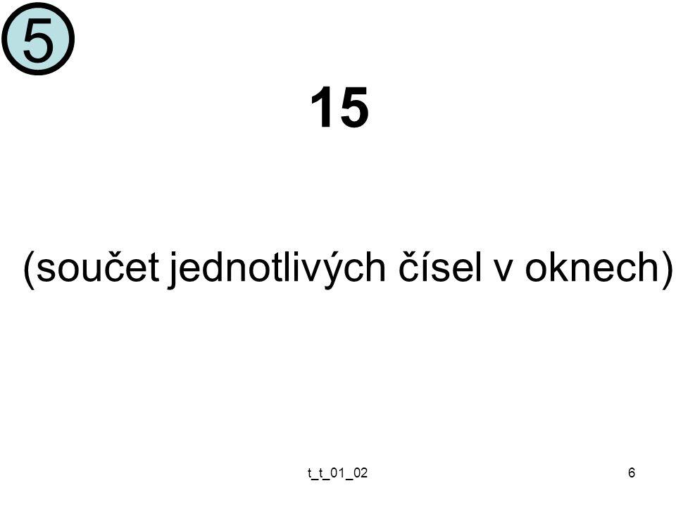 t_t_01_026 (součet jednotlivých čísel v oknech) 5 15