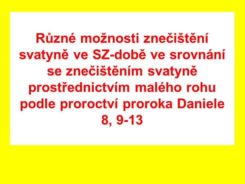 Různé možnosti znečištění svatyně ve SZ-době ve srovnání se znečištěním svatyně prostřednictvím malého rohu podle proroctví proroka Daniele 8, 9-13
