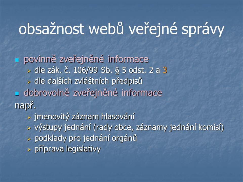 obsažnost webů veřejné správy povinně zveřejněné informace povinně zveřejněné informace  dle zák.