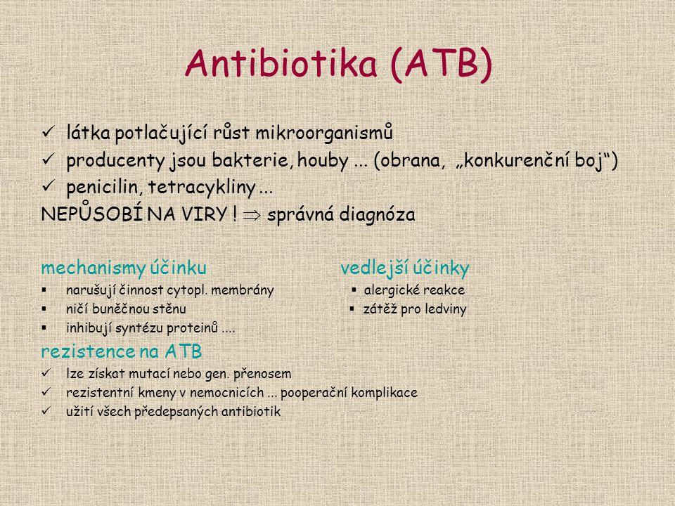 """Antibiotika (ATB) látka potlačující růst mikroorganismů producenty jsou bakterie, houby... (obrana, """"konkurenční boj"""") penicilin, tetracykliny... NEPŮ"""