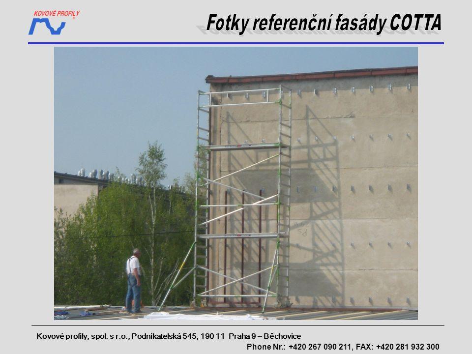Kovové profily, spol. s r.o., Podnikatelská 545, 190 11 Praha 9 – Běchovice Phone Nr.: +420 267 090 211, FAX: +420 281 932 300
