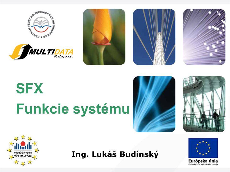 SFX Funkcie systému Ing. Lukáš Budínský